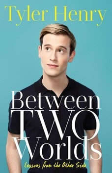 Between Two Worlds, Tyler Henry