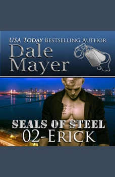 Erick: Book 2 of SEALs of Steel, Dale Mayer