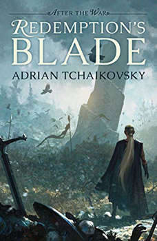 Redemption's Blade: After the War After the War, Adrian Tchaikovsky