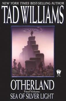 Sea of Silver Light: Otherland Book 4, Tad Williams