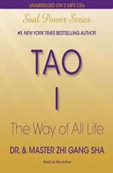 Tao I: The Way of All Life, Zhi Gang Sha