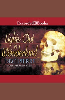 Lights Out in Wonderland, D.B.C. Pierre