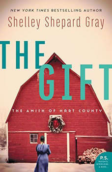 The Gift: The Amish of Hart County The Amish of Hart County, Shelley Shepard Gray