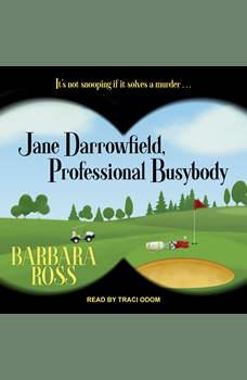Jane Darrowfield, Professional Busybody, Barbara Ross
