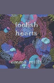 Foolish Hearts, Emma Mills