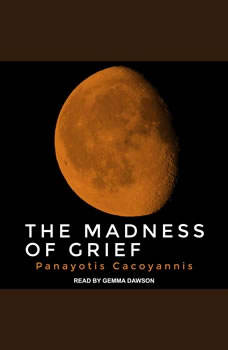 The Madness of Grief, Panayotis Cacoyannis