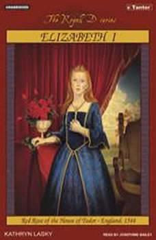 Elizabeth I: Red Rose of the House of Tudor, England, 1544, Kathryn Lasky