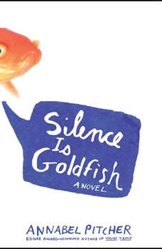 Silence Is Goldfish, Annabel Pitcher