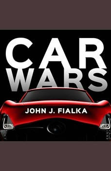 Car Wars: The Rise, the Fall, and the Resurgence of the Electric Car, John Fialka