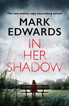 In Her Shadow, Mark Edwards
