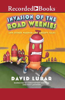 Invasion of the Road Weenies: And Other Warped and Creepy Tales, David Lubar