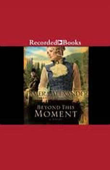 Beyond This Moment, Tamera Alexander