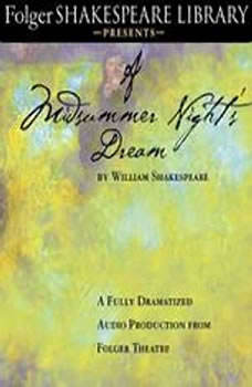 A Midsummer Night's Dream: Fully Dramatized Audio Edition, William Shakespeare
