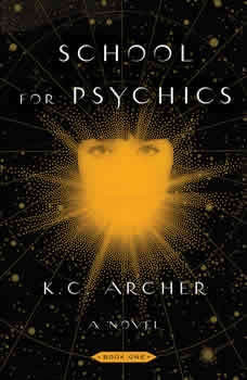School for Psychics: Book One, K.C. Archer
