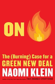 On Fire: The Case for the Green New Deal, Naomi Klein