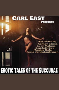 Erotic Tales of the Succubae, Carl East