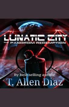 Lunatic City: The Pandrom Redemption, T. Allen Diaz