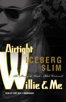 Airtight Willie & Me: The Story of the Souths Black Underworld, Iceberg Slim
