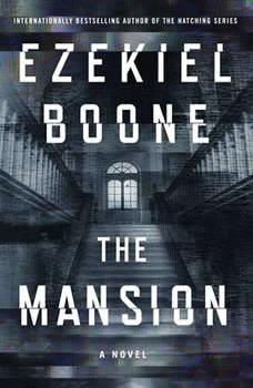 The Mansion: A Novel, Ezekiel Boone