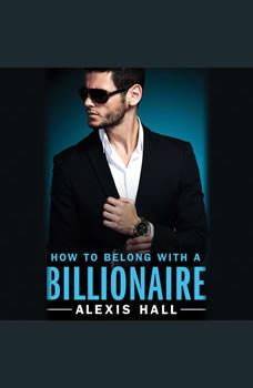 How to Belong with a Billionaire, Alexis Hall