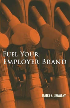 Fuel Your Employer Brand, James Crawley