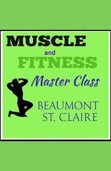 Muscle and Fitness Master Class, Beaumont St. Claire