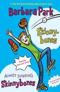 Skinnybones & Almost Starring Skinnybones, Barbara Park