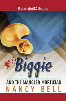 Biggie and the Mangled Mortician, Nancy Bell