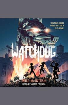Watchdog, Will McIntosh