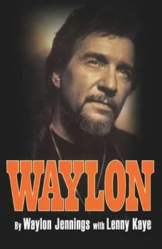 Waylon: An Autobiography, Waylon Jennings