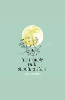 Trouble with Shooting Stars, The, Meg Cannistra