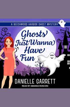 Ghosts Just Wanna Have Fun, Danielle Garrett