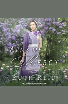 Arms of Mercy, Ruth Reid
