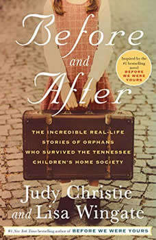 Before and After: The Incredible Real-Life Stories of Orphans Who Survived the Tennessee Children's Home Society, Judy Christie