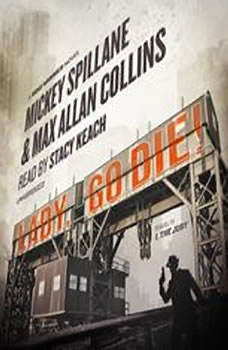 Lady, Go Die!: A Mike Hammer Novel, Mickey Spillane and Max Allan Collins