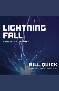 Lightning Fall: A Novel of Disaster A Novel of Disaster, Bill Quick