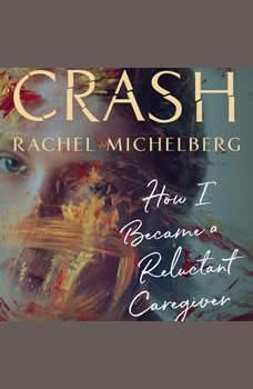 Crash, Rachel Michelberg
