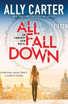 All Fall Down: Book 1 of Embassy Row, Ally Carter