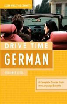 Drive Time German: Beginner Level, Living Language