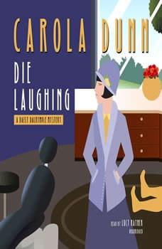 Die Laughing: A Daisy Dalrymple Mystery A Daisy Dalrymple Mystery, Carola Dunn