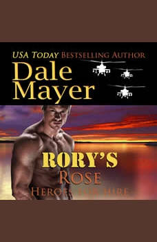 Rory's Rose: Book 13: Heroes For Hire, Dale Mayer