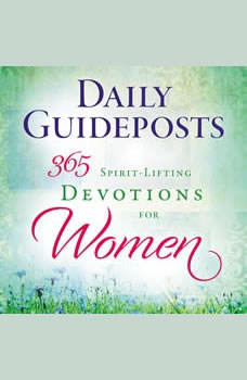 Daily Guideposts 365 Spirit-Lifting Devotions for Women, Guideposts