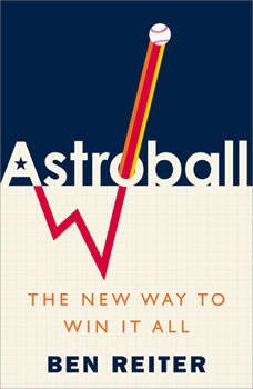 Astroball: The New Way to Win It All, Ben Reiter
