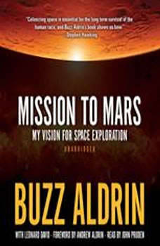 Mission to Mars: My Vision for Space Exploration, Buzz Aldrin, with Leonard David; Foreword by Andrew Aldrin