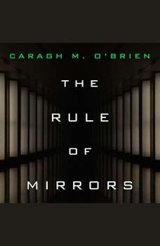 The Rule of Mirrors, Caragh M. O'Brien