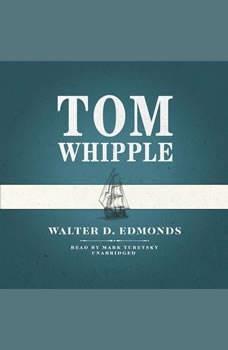 Tom Whipple, Walter D. Edmonds
