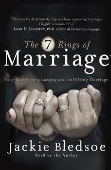 The Seven Rings of Marriage: Your Model for a Lasting and Fulfilling Marriage, Jackie Bledsoe