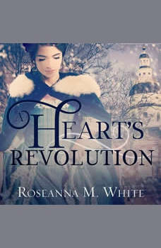 A Heart's Revolution, Roseanna M. White