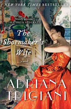 The Shoemaker's Wife: A Novel, Adriana Trigiani