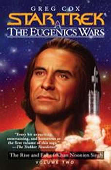 Star Trek: The Eugenics Wars, Volume #2: Kahn Noonien Singh: The Rise and Fall, Greg Cox